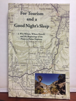 For Tourism and a Good Night's Sleep - J. Win Wilson, Wilson Howell, and the Beginnings of the Pines-to-Palms Highway