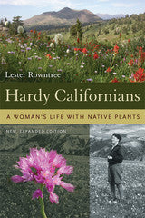 Hardy Californians - a Woman's Life with Native Plants