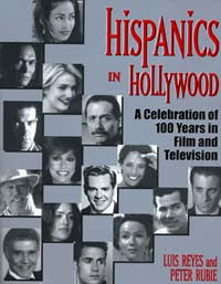 Hispanics in Hollywood : A Celebration of 100 Years in Film and Television
