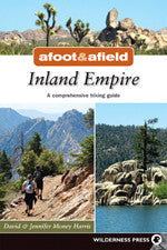 Afoot & Afield Inland Empire - a comprehensive hiking guide