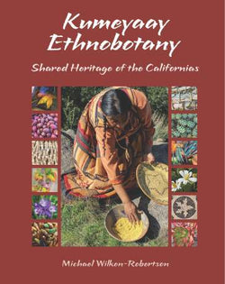 Kumeyaay Ethnobotany: Shared Heritage of the Californias