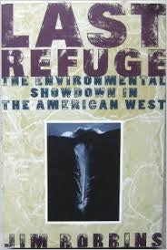 Last Refuge - The Environmental Showdown In The American West