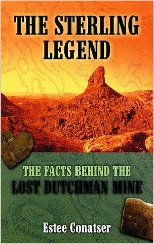 The Sterling Legend - The Facts Behind The Lost Dutchman Mine