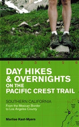 Day Hikes & Overnights on the Pacific Crest Trail - Southern California, From the Mexican Border to Los Angeles County