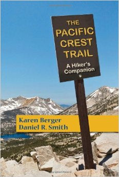 The Pacific Crest Trail - a Hiker's Companion