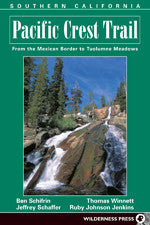 Pacific Crest Trail: Southern California (From the Mexican border to Tuolumne Meadows)