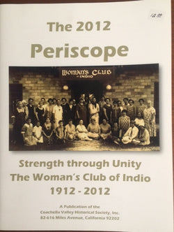 The 2012 Periscope -  Strength through unity: The Woman's Club of Indio 1912-2012