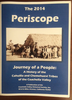 The 2014 Periscope - Journey of a People: A History of the Cahuilla and Chemehuevi Tribes of the Coachella Valley