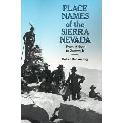 Place Names of the Sierra Nevada - From Abbot to Zumwalt