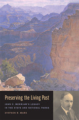 Preserving the Living Past: John C. Merriam's Legacy in the State and National Parks