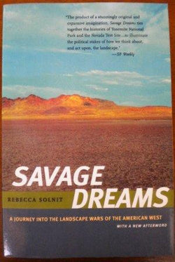 Savage Dreams - A Journey Into The Landscape Wars of The American West