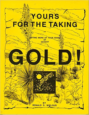 Yours for the Taking - Getting More of Your Share of Desert Gold!