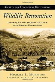 Wildlife Restoration - Tecniques For Habitat Analysis And Animal Monitoring