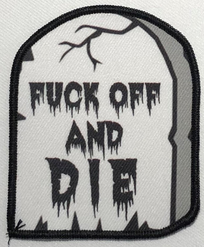 Fuck Off and Die Small Gravestone Patch