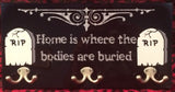 Home Is Where The Bodies Are Buried Coat Hanger