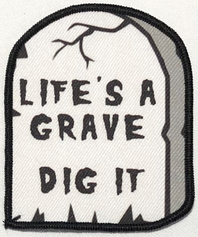 Life's A Grave Dig It Small Gravestone Patch