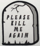 Please Kill Me Again Small Gravestone Patch