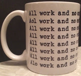"The Shining ""All work and no coffee makes Jack a dull boy"" Coffee Mug"