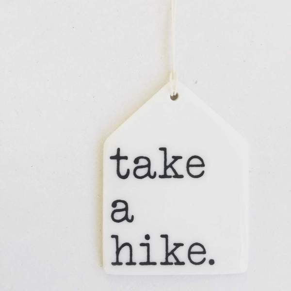 Take A Hike - Porcelain Tag
