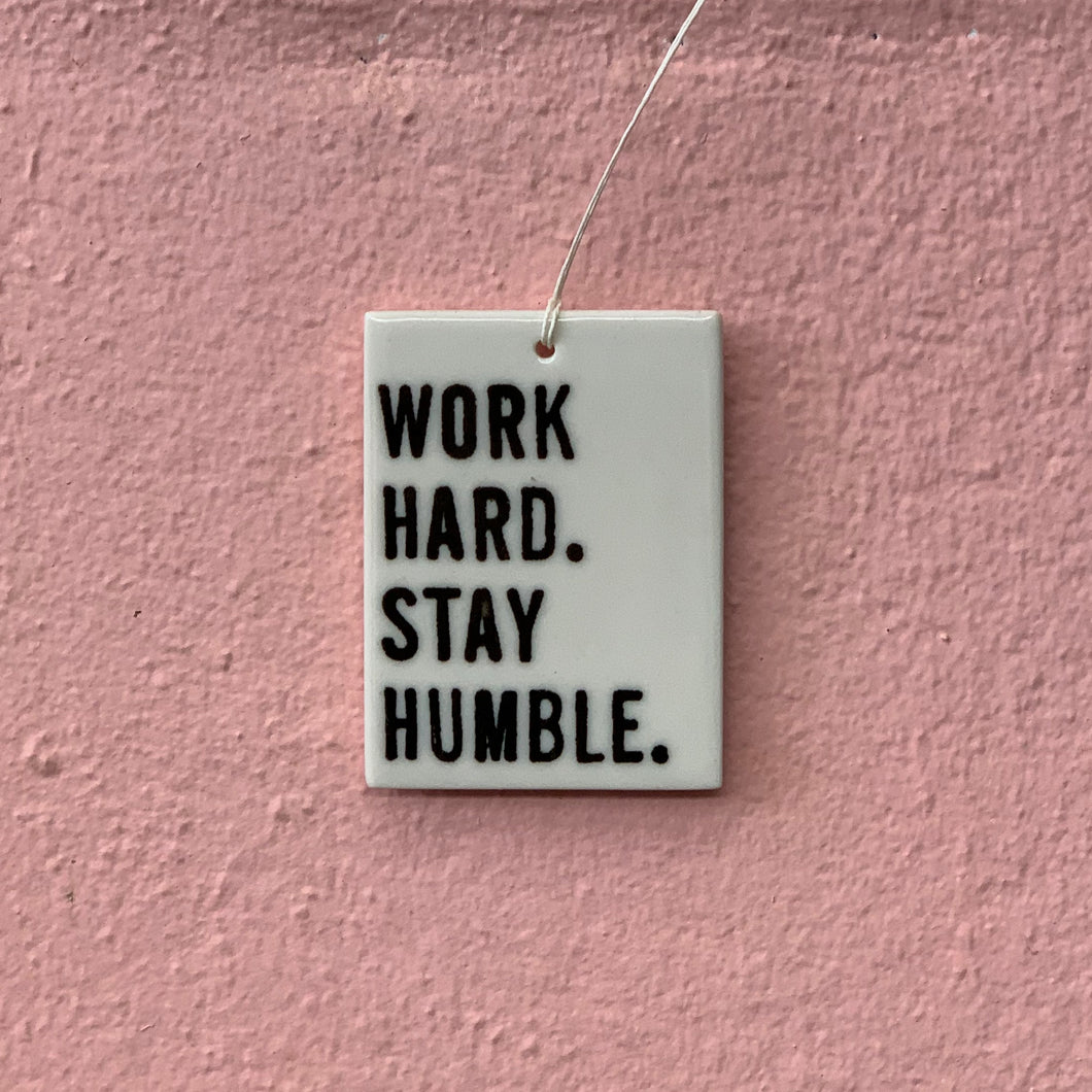 Work Hard - Porcelain Tag