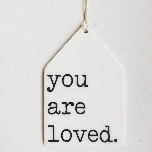 You Are Loved - Porcelain Tag