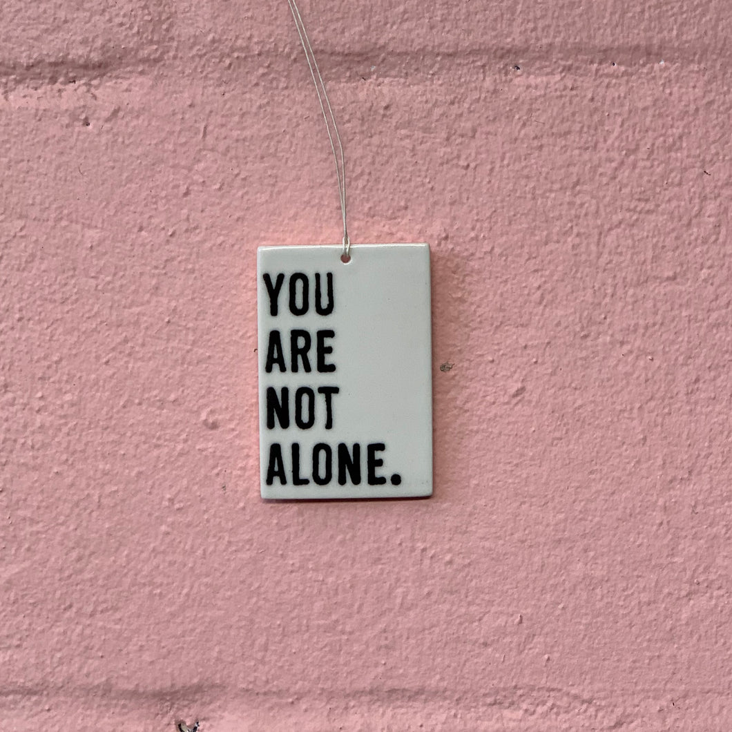 You Are Not - Porcelain Tag