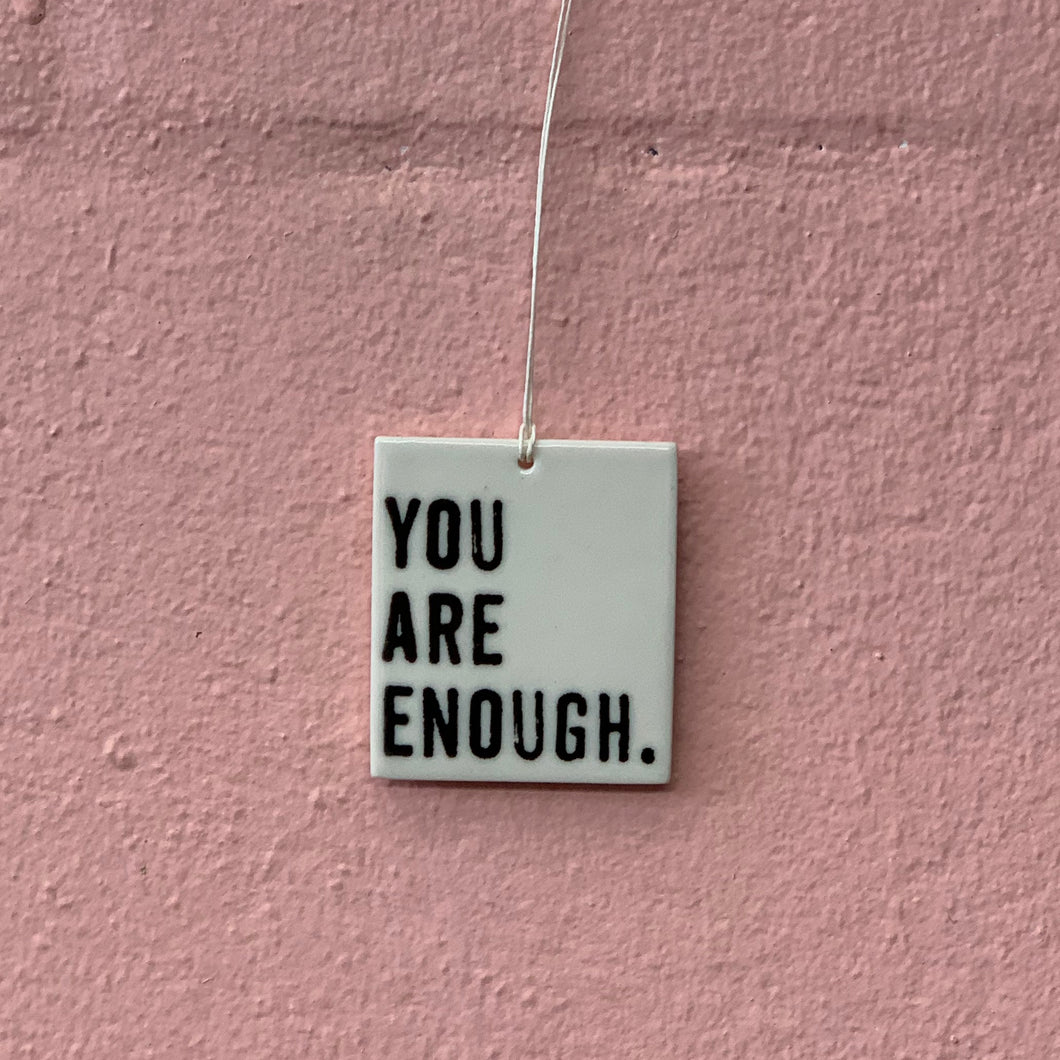 You Are Enough - Porcelain Tag