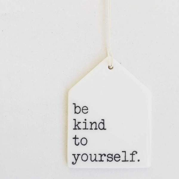 Be Kind To Yourself - Porcelain Tag