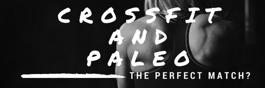 CrossFit and Paleo- The Perfect Match?