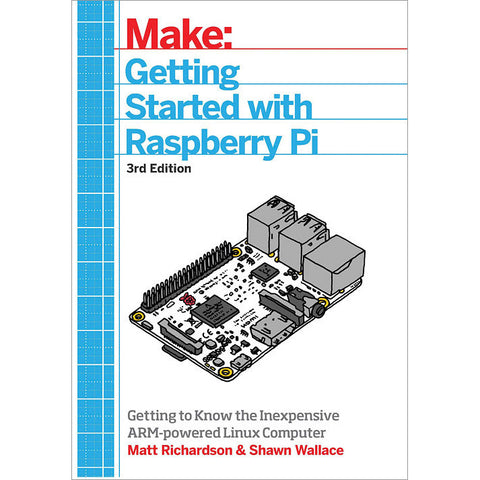 Getting Started With Raspberry Pi, 3rd Edition
