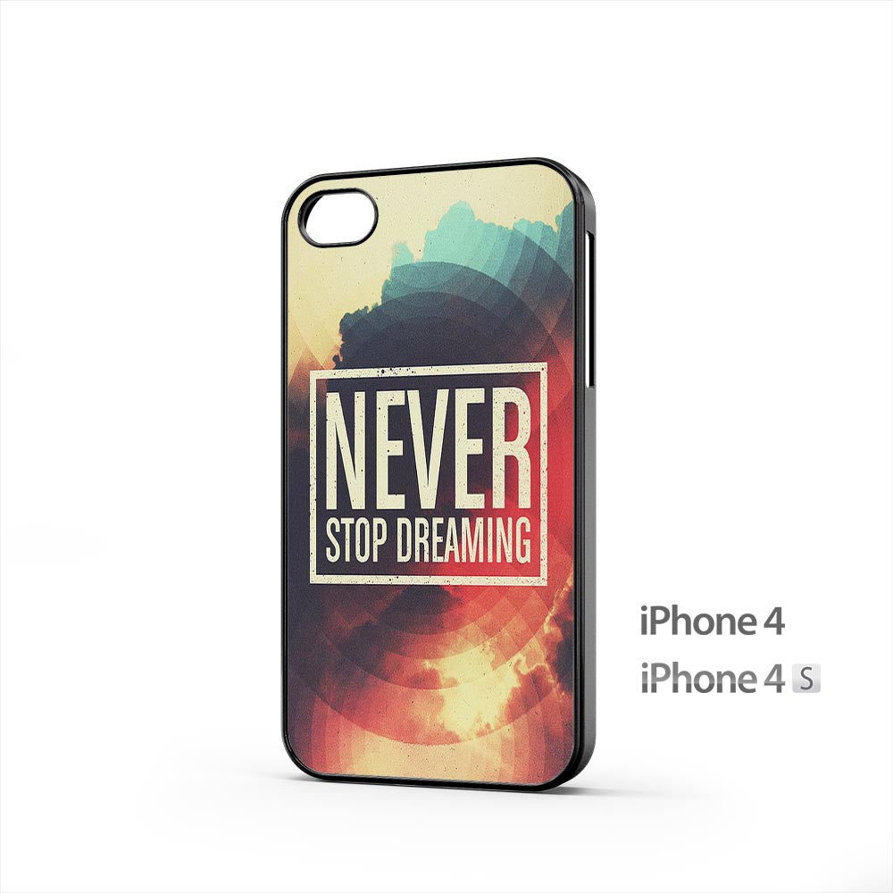 Never Stop Dreaming iPhone 4 / 4s Case