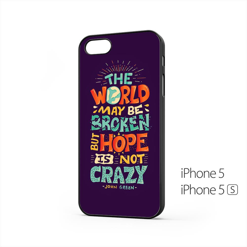 Hope Is Not Crazy Broken World iPhone 5 / 5s Case