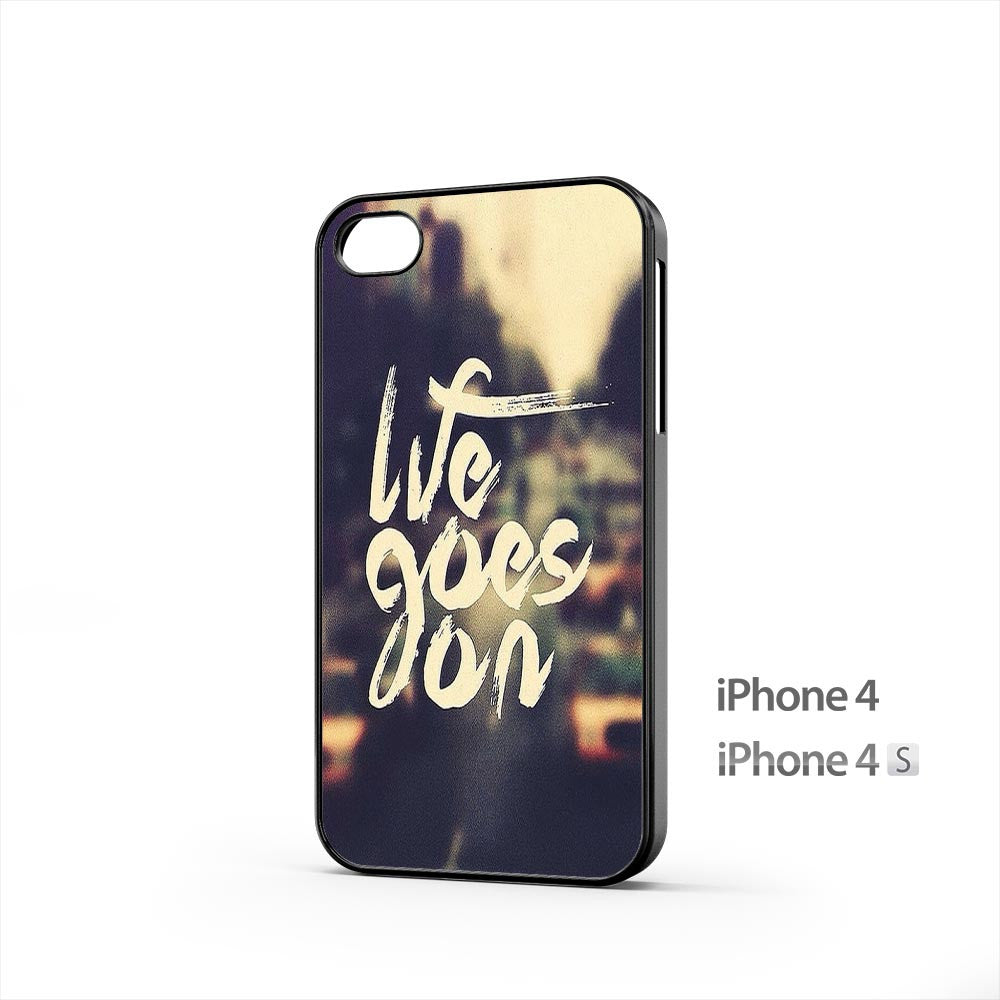 Life Goes On iPhone 4 / 4s Case
