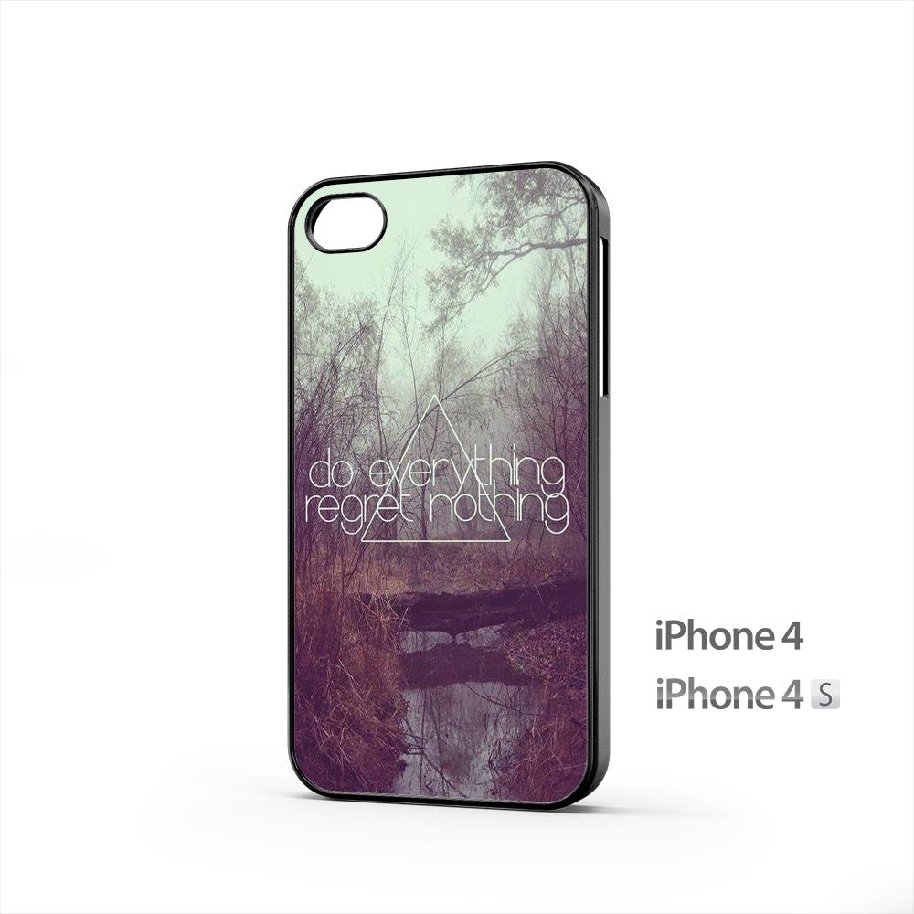 Do Everything Regret Nothing iPhone 4 / 4s Case