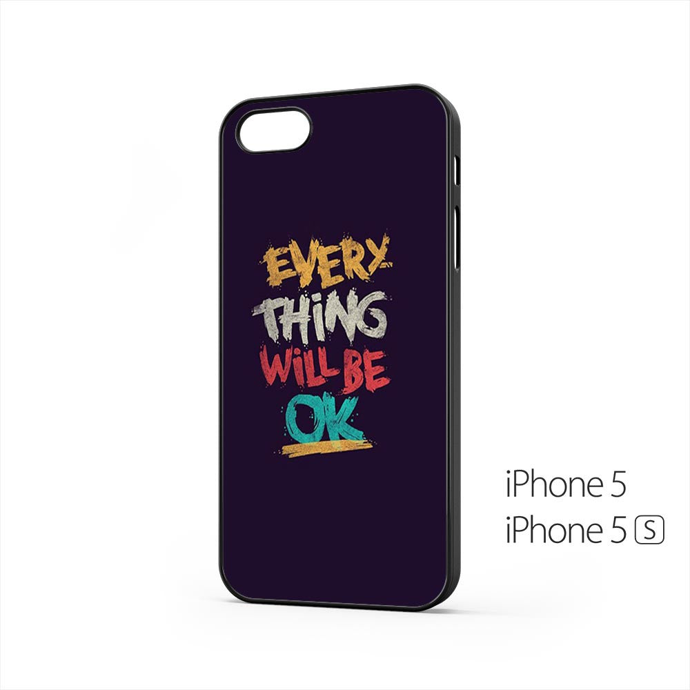 Everything Will Be OK iPhone 5 / 5s Case