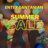 Enter Santaman Summer Sale On Now
