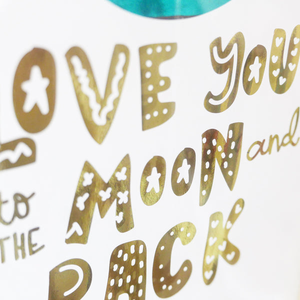 Lámina brillante - Love you to the moon and back