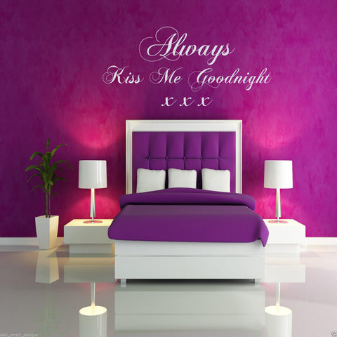 Always Kiss Me Goodnight Kisses Wall Quote WSD373