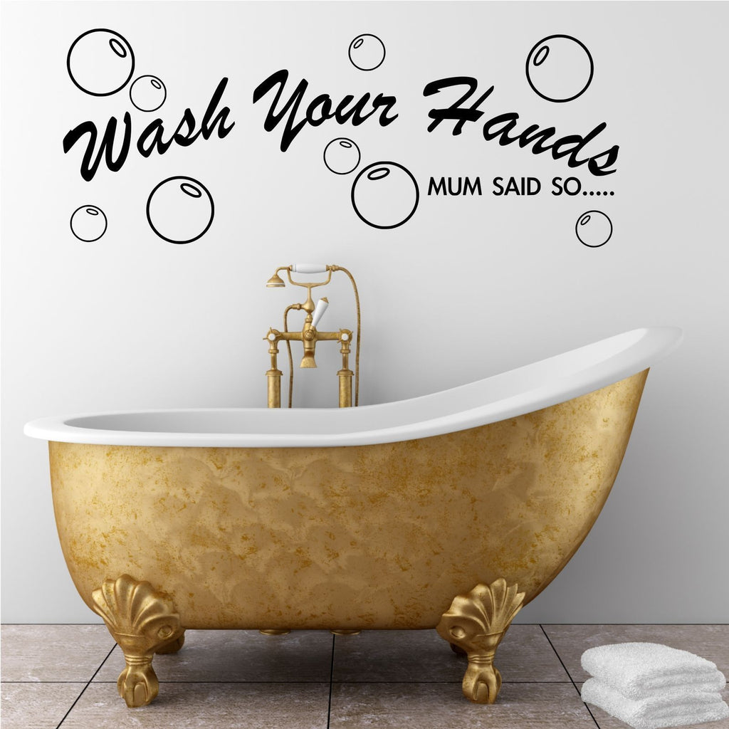 Wash Your Hands Mum Said So Wall Quote WSD656
