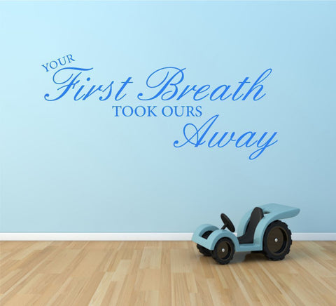 Your First Breath Took Ours Away Wall Quote WSD652
