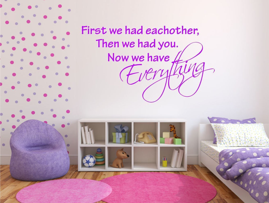 Now We Have Everything Wall Quote WSD524