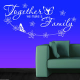 Together We Make A Family Wall Quote WSD608