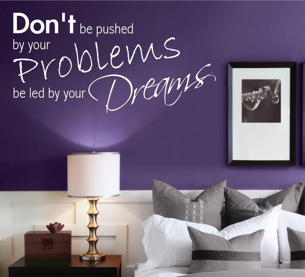 Dreams Problems Wall Quote WSD475