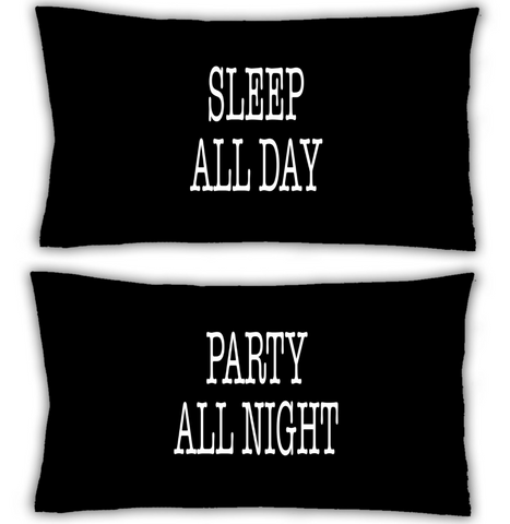 Pillow case 2x Black Pillowcase Sleep All Day Party All Night WSD688