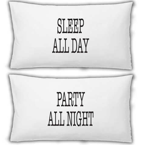 Pillow case 2x White Pillowcase Sleep All Day Party All Night WSD690