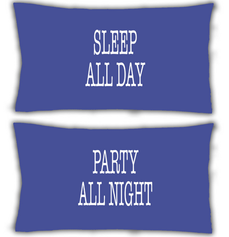 Pillow case 2x Blue Pillowcase Sleep All Day Party All Night WSD691