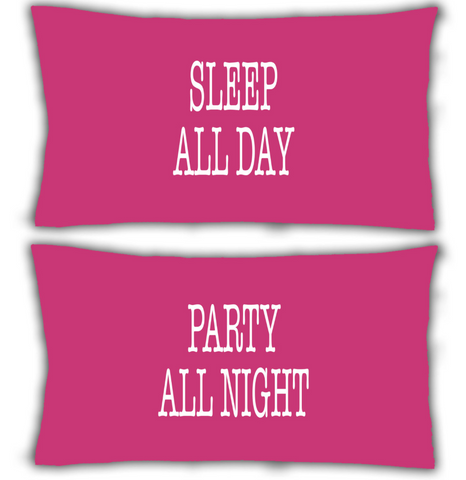 Pillow case 2x Pink Pillowcase Sleep All Day Party All Night WSD693