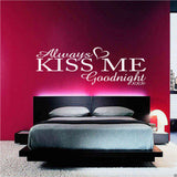 Always Kiss Me Goodnight Wall Quote WSD374