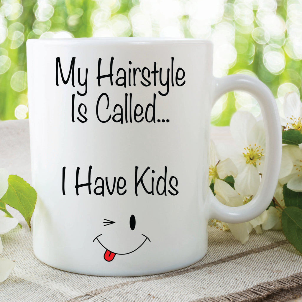 Novelty Mug My Hairstyle Is Called Kids Mothers Day Fathers day Girlfriend Coffee Mug Tea Mug Funny Work Office Cup Gift Present WSDMUG61