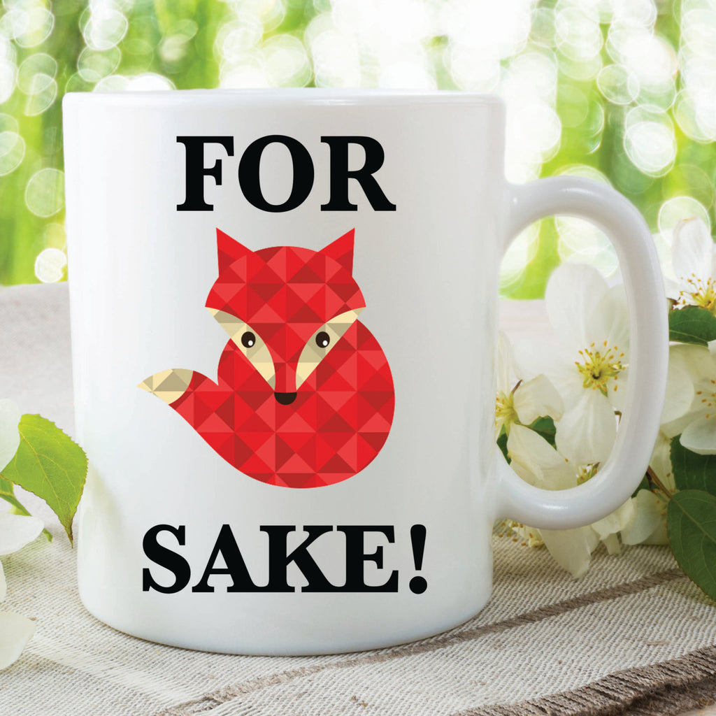 Novelty Mug For Fox Sake Present Gift Funny Cup Mug For Friend Girlfriend Boyfriend Work Office Mugs WSDMUG63